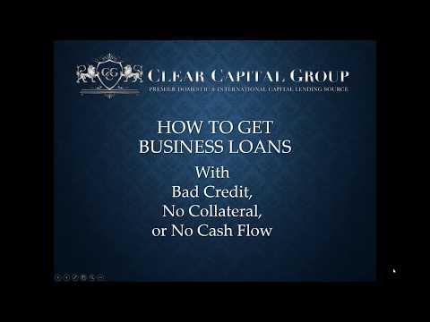 How to Get Business Loans with Bad Credit, No Collateral, and No CashFlow