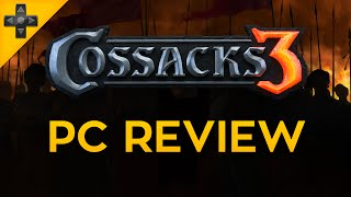 Cossacks 3 - PC Review