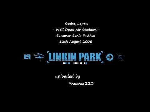 Linkin Park - Summer Sonic: Osaka 2006 (Full Audio)
