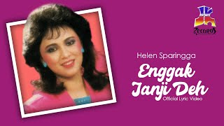 Helen Sparingga - Enggak Janji Ach (Official Lyric Video)