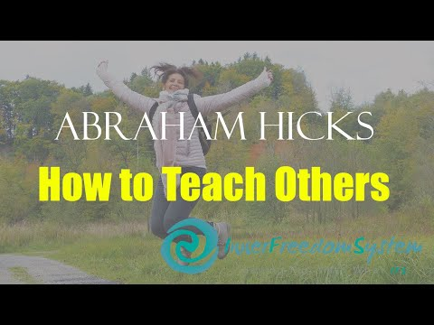 Abraham Hicks   How to Teach Others