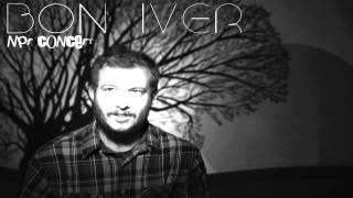 Bon Iver - NPR Concert [Full Album]