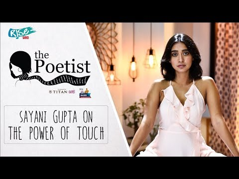 Sayani Gupta on Touch | The Poetist