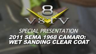 1968 Camaro Countdown to SEMA 2011 V8TV Video: The Wetsanding Begins!