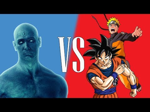 DR.MANHATTAN vs GOKU e NARUTO (Watchmen vs DBS&NARUTO) #CNDC