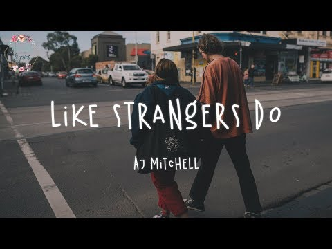 AJ Mitchell - Like Strangers Do (Lyric Video)