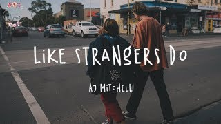 AJ Mitchell - Like Strangers Do (Lyric Video) @Love Life Lyrics