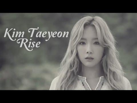 Kim Taeyeon [Girls' Generation] - Rise [FMV]
