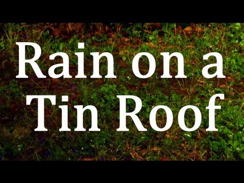 Quot Rain On A Tin Roof Quot 2hrs Quot Rain Sounds Quot Asmr Youtube