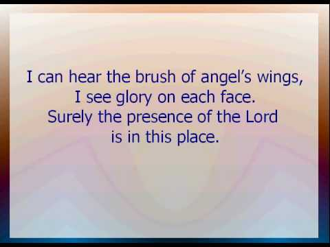 Surely the presence of the Lord  is in this place Worship and Praise songs with lyrics