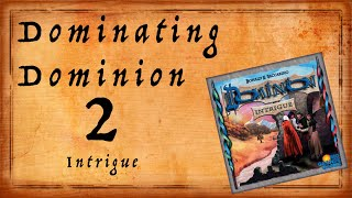 Dominating Dominion Episode 2: Intrigue