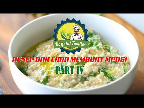 Formula Menaikkan Berat Badan-Resep Dan Cara Membuat Makanan Pendamping ASI ( MPASI ) PART IV