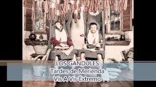 LOS GANDULES - 08 - Vis A Vis Extremo (Tardes de Merienda - ...