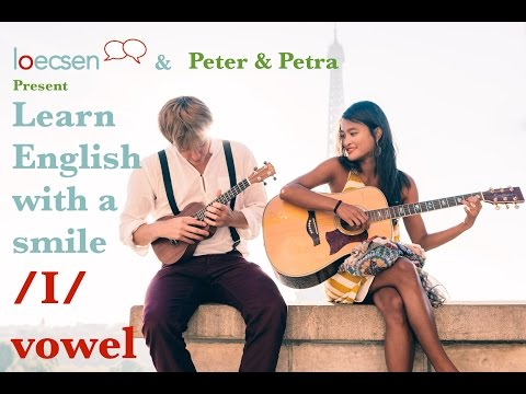English with a Smile - Pronunciation of the vowel [ɪ]