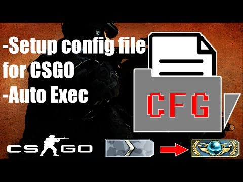 HOW TO SETUP CONFIG FILE IN CSGO (2017-2018)