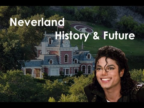 Michael Jackson's Neverland Ranch - History & Future