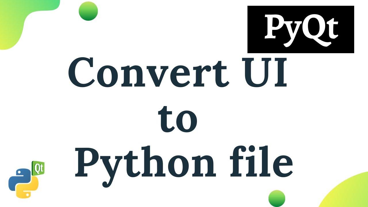 Python PyQt : Convert  ui to  py file