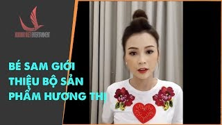 Bé Sam Chia Sẽ lợi Ích Bộ Sản Phẩm Hương Thị
