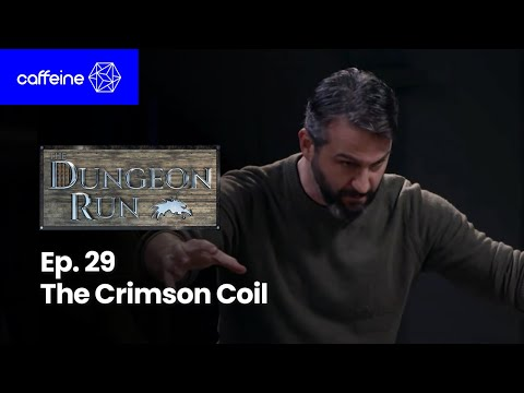 The Dungeon Run - Episode 29: The Crimson Coil