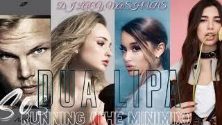 Dua Lipa ~ Running (Minimix) ~ Ariana Grande, Avicii, Aloe Blacc, Kim Petras, Fifth Harmony (Mashup)