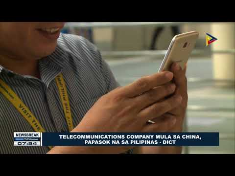 NEWS BREAK | DICT: Telecommunications company mula sa China, papasok na sa Pilipinas