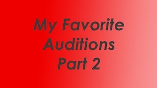 My Favorite Auditions Part 2