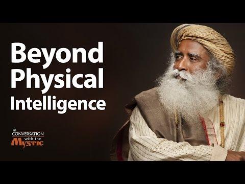 Beyond Physical Intelligence   Sadhguru