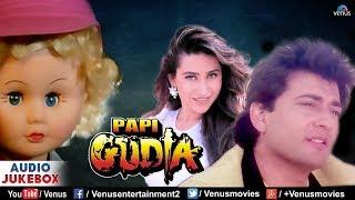 Papi Gudia - JUKEBOX | Karishma Kapoor & Avinash Vadhawan | Bollywood 90's Hits Songs