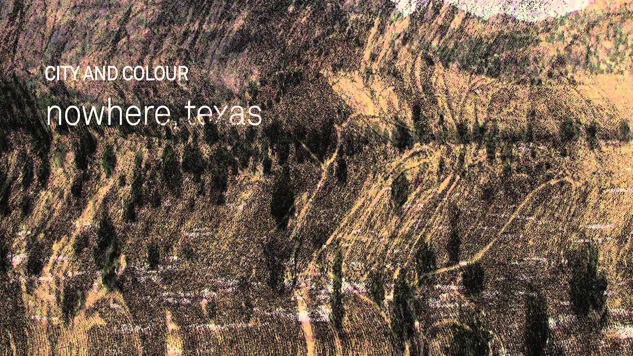 city-and-colour-nowhere-texas-cityandcolourvideos