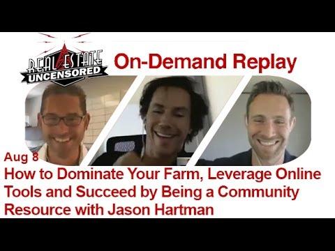 Real Estate Agent Marketing: Dominating Your Farm Through Relationship Building w/Jason Hartman
