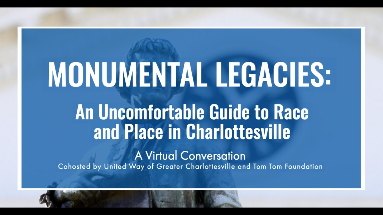 Monumental Legacies: An Uncomfortable Guide to Race and Place in Charlottesville