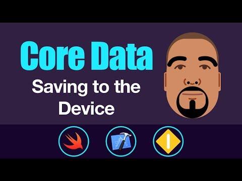 Core Data: Saving to the Device   Swift 4, Xcode 9