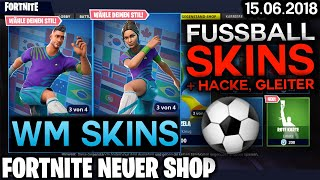FORTNITE SHOP vom 15.6 - ⚽ NEUE FUßBALL (WM) SKINS 🛒 Fortnite Battle Royale Shop (15 Juni 2018)