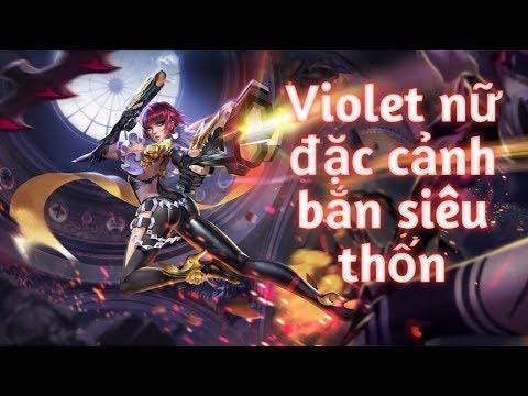 Liên-Quân|| Violet nữ đặc cảnh phá nát team bạn trong 10 phút||Giàng Cường
