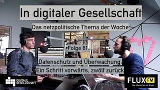 Datenschutz und Überwachung: Ein Schritt vorwärts, zwölf zurück - DigiGes @ FluxFM