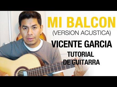 Como tocar - Mi balcón - Vicente Garcia - version acústica