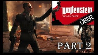 Wolfenstein The New Order # 2 Let's Go To Berlin