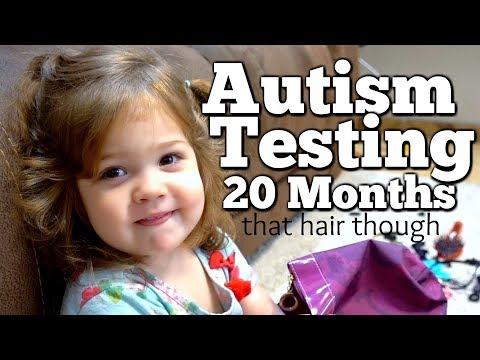 AUTISM: Toddler Autism Evaluation at 20 Months Old