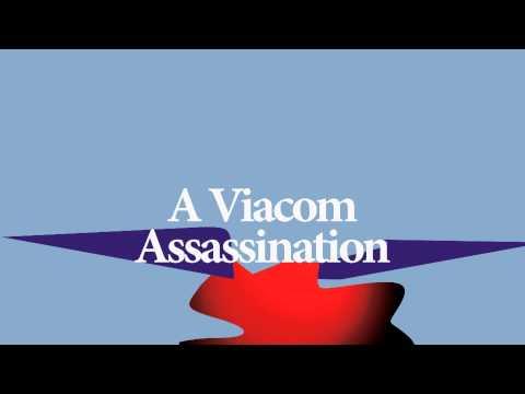 A Viacom Assassination