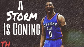 Russell westbrook- a storm is coming- 2017 hype mix [hd]