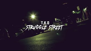 TKO - Struggle Street, EXCLUSIVE TO HUSTLE HARD TELEVISION. Straigh...