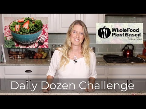 Daily Dozen Challenge (2018) The Whole Food Plant Based Cooking Show