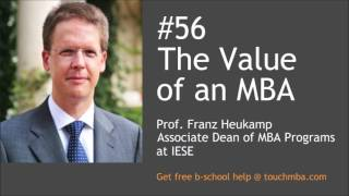 The Value of an MBA with Prof. Franz Heukamp of IESE
