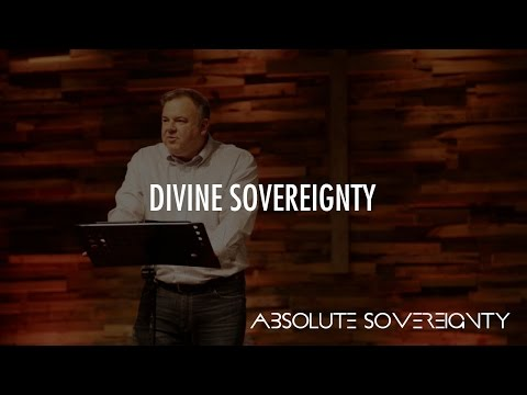 Absolute Sovereignty: Divine Sovereignty