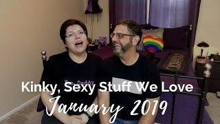 Sex Toys and Kinky Stuff We Love: January 2019