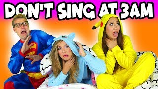 DO NOT SING AT 3AM (VOICES)