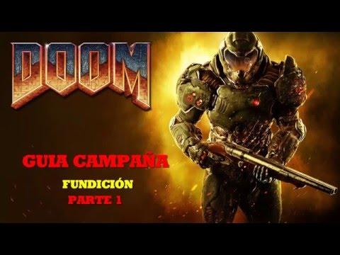 Doom 4 / Guía 100% Campaña -Fundición#1- En Español HD 1080p