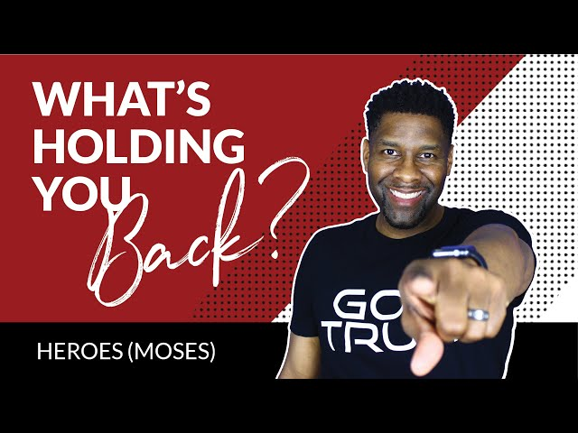 These Things are Probably Holding You Back From Greatness | HEROES (MOSES)