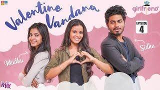 Valentine Vandhana     EP 04    Mr.Girlfriend    The Mix By Wirally    Tamada Media