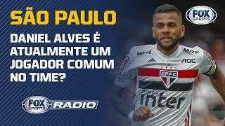 "DANIEL ALVES SUPERESTIMADO? ""FOX Sports Rádio"" debate sobre o lateral do São Paulo"